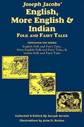 Joseph Jacobs' English, More English, and Indian Folk and Fairy Tales - Jacobs, Joseph / Batten, John D.
