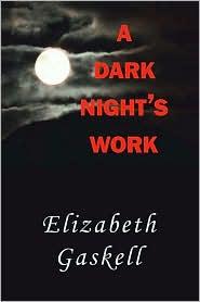 A Dark Night's Work - Elizabeth Gaskell