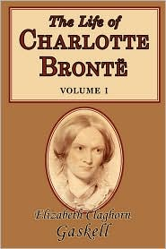 The Life of Charlotte Brontë, Volume 1 - Elizabeth Gaskell