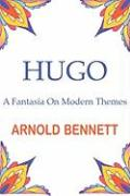 Hugo - A Fantasia on Modern Themes
