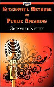 Successful Methods Of Public Speaking - Grenville Kleiser