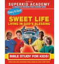 Ska Home Bible Study- The Sweet Life Living in the Blessing - Kellie Copeland-Swisher