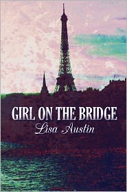 Girl On The Bridge - Lisa Austin