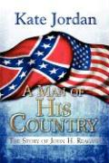 A Man of His Country: The Story of John H. Reagan