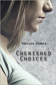 Cherished Choices - Shellea Torres
