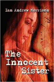 The Innocent Sister - Ian Andrew Morrison