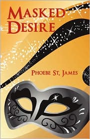 Masked Desire - Phoebe St. James