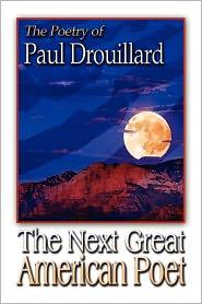 The Next Great American Poet - Paul Drouillard