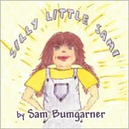 Silly Little Sami - Sam Bumgarner