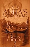 Alita's Sacred Journey: A Native's Mystical Journey to Help Alleviate Her Auntie's and Uncle's Suffering