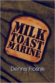 Milk Toast Marine - Dennis Flosnik
