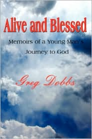 Alive And Blessed - Greg Dobbs