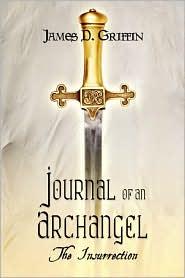 Journal Of An Archangel - James D. Griffin