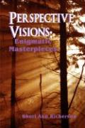 Perspective Visions: Enigmatic Masterpieces
