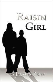 Raisin Girl - Jacklyn Keith
