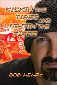 Kickin' The Tires And Lightin' The Fires - Bob Henry