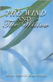 The Wind And The Willow - Rose Marie Raccioppi