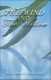 The Wind and the Willow - Raccioppi, Rose Marie