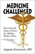Medicine Challenged: How Greed and Abuse of Power Are Making Matters Worse