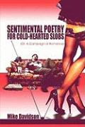 Sentimental Poetry for Cold-Hearted Slobs: Or: A Campaign of Romance