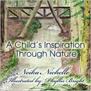 A Child's Inspiration Through Nature - Neika Nichelle
