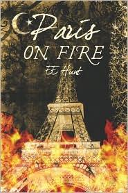 Paris On Fire - E. E. Hunt