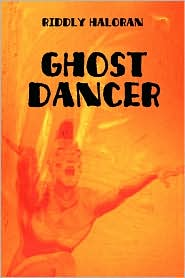 Ghost Dancer - Riddly Haloran