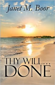 Thy Will. Done - Janet M. Boor