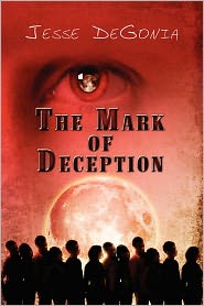 The Mark Of Deception - Jesse Degonia
