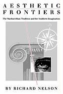 Aesthetic Frontiers: The Machiavellian Tradition and the Southern Imagination