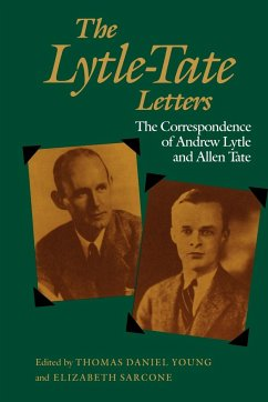 The Lytle-Tate Letters: The Correspondence of Andrew Lytle and Allen Tate - Herausgeber: Young, Thomas Daniel Sarcone, Elizabeth