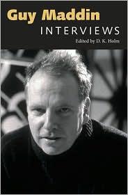 Guy Maddin: Interviews - D. K. Holm (Editor)