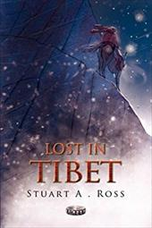 Lost in Tibet - Ross, Stuart A.