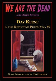We Are The Dead And Other Stories - Day Keene, John Pelan (Compiler), Designed by Gavin L. O'Keefe