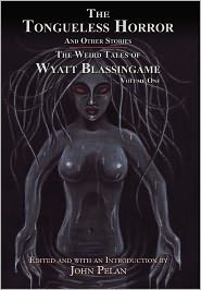 The Tongueless Horror And Other Stories - Wyatt Blassingame, Designed by Gavin L. O'Keefe, John Pelan (Introduction)
