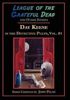 League of the Grateful Dead and Other Stories - Keene, Day