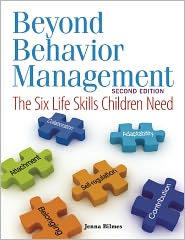Beyond Behavior Management: The Six Life Skills Children Need - Jenna Bilmes