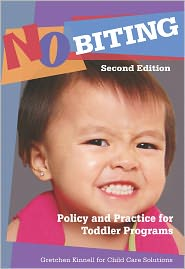No Biting: Policy and Practice for Toddler Programs, Second Edition - Gretchen Kinnell