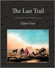 Last Trail - Zane Grey