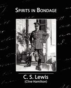 Lewis, C S: Spirits in Bondage