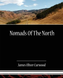 Nomads of the North - Curwood, James Oliver