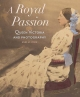 A Royal Passion - Queen Victoria and Photography - Anne M. Lyden