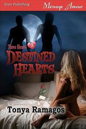 Destined Hearts [Three Hearts 3] (Siren Menage Amour 56) - Ramagos, Tonya