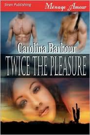 Twice The Pleasure (Siren Menage Amour #35) - Carolina Barbour