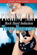 Picking Art [Rock Hard Seduction 2] (Siren Publishing) - Tonya Ramagos