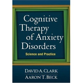 Cognitive Therapy of Anxiety Disorders - David A. Clark