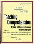 Teaching Comprehension: Strategies That Develop Oral Language, Vocabulary, and Fluency