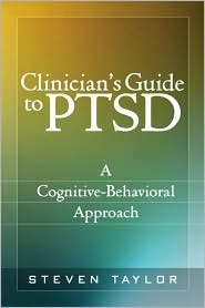 Clinician's Guide to PTSD: A Cognitive-Behavioral Approach - Steven Taylor