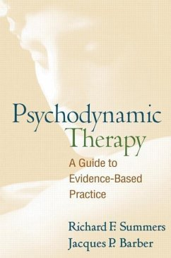 Psychodynamic Therapy: A Guide to Evidence-Based Practice - Summers, Richard F. Barber, Jacques P.
