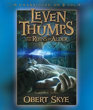 Leven Thumps and the Ruins of Alder (Leven Thumps Series #5) - Obert Skye